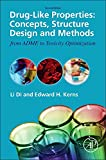 Drug-Like Properties, Second Edition: Concepts, Structure Design and Methods from ADME to Toxicity Optimization