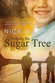Shaking the Sugar Tree (The Sugar Tree Series Book 1) by [Wilgus, Nick]