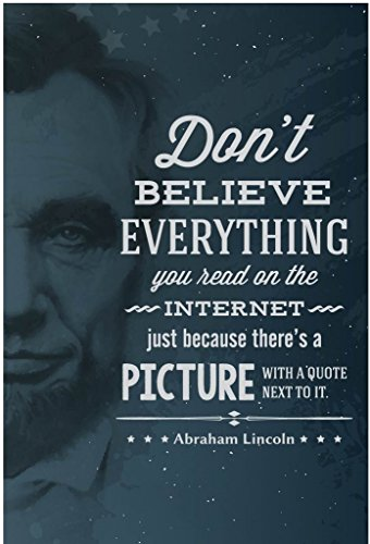 Lincoln Vampire Hunter Costume (Don't Believe Everything You Read On The Internet-Abraham Lincoln Wall Poster Print|Classroom Office Business Dorm Home Office|18 X 12 In|SJC59)