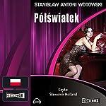 Pólswiatek | Stanislaw A. Wotowski