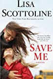 Save Me, Lisa Scottoline, 1594135193