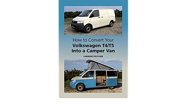 How to convert your volkswagen t4t5 into a camper van lawrence how to convert your volkswagen t4t5 into a camper van lawrence butcher ebook amazon fandeluxe Images
