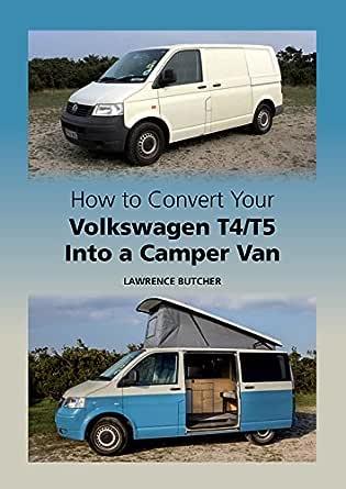 How to Convert your Volkswagen T4/T5 into a Camper Van (English Edition) eBook: Butcher, Lawrence: Amazon.es: Tienda Kindle