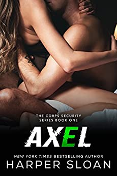 Axel (Corps Security Book 1) by [Sloan, Harper]