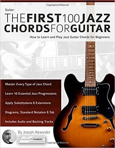 Guitar: The First 100 Jazz Chords for Guitar: How to Learn and Play Jazz Guitar Chords for (One Voice Guitar Chords)