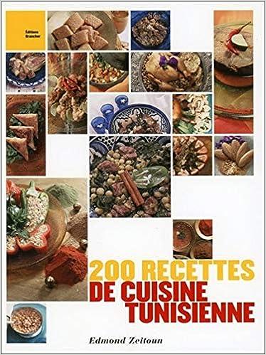 Amazon Fr 200 Recettes De Cuisine Tunisienne Edmond Zeitoun