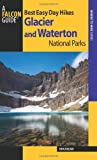 Best Easy Day Hikes Glacier and Waterton Lakes National Parks (Best Easy Day Hikes Series)
