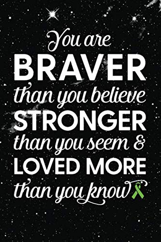 You Are Braver Than You Believe Stronger Than You Seem & Loved More Than You Know: Non Hodgkins Lympoma Cancer - Awareness Ribbon Notebook - Blank Lined Journal (A Gift of Hope - Galaxy Stars)