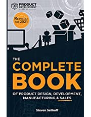 The COMPLETE BOOK of Product Design, Development, Manufacturing, and Sales