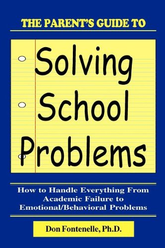 The Parent's Guide to Solving School Problems