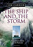 Front cover for the book The Ship and the Storm: Hurricane Mitch and the Loss of the Fantome by Jim Carrier