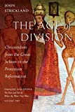 The Age of Division: Christendom from the Great