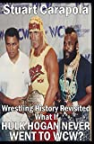 Wrestling History Revisited: What If Hulk Hogan Never Went To WCW?
