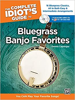 Amazon Com The Complete Idiot S Guide To Bluegrass Banjo