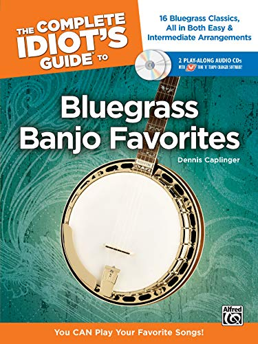 The Complete Idiot's Guide to Bluegrass Banjo Favorites: You CAN Play Your Favorite Bluegrass Songs!, Book & 2 Enhanced CDs ()