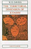 The Territorial Dimension of Judaism, W. D. Davies, 0520043316