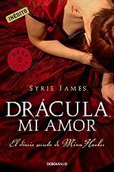 Drácula, mi amor: El diario secreto de Mina Harker (Spanish Edition)