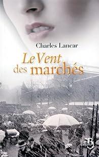 Le vent des marchés par Charles Lancar