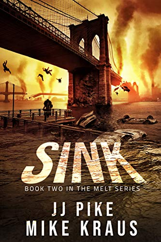 SINK - Melt Book 2: (A Thrilling Post-Apocalyptic Survival Series) by [Pike, JJ, Kraus, Mike]