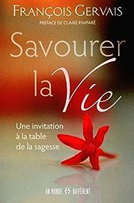 Savourer la vie par François Gervais