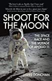 Shoot for the Moon: The Space Race and the Voyage of Apollo 11