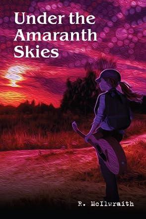 Under the Amaranth Skies