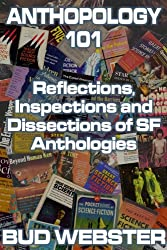Anthopology 101: Reflections, Inspections and Dissections of SF Anthologies