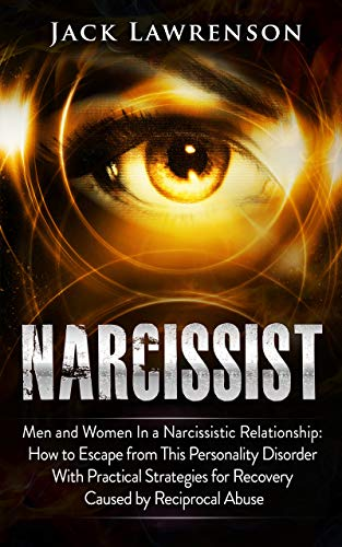 Narcissist: Men and Women In a Narcissistic Relationship: How to Escape  from This Personality Disorder with Practical Strategies for Recovery  Caused