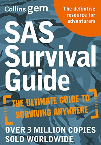SAS Survival Guide: How to Survive in the Wild; on Land or Sea (Collins Gem)