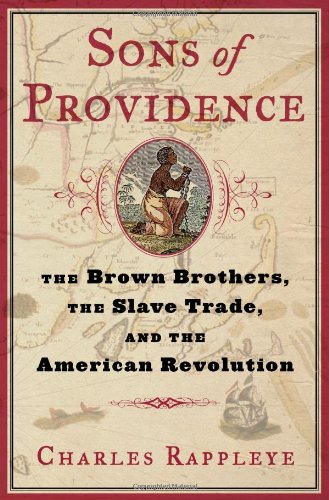 Download Sons of Providence: The Brown Brothers, the Slave Trade, and the American Revolution PDF
