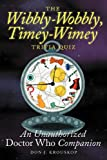 The Wibbly-Wobbly, Timey-Wimey Trivia Quiz, Don J. Krouskop, 1593936370
