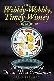 The Wibbly-Wobbly, Timey-Wimey Trivia Quiz, Don J. Krouskop, 1593936370