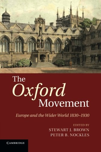 Download The Oxford Movement: Europe and the Wider World 1830-1930 PDF ePub book