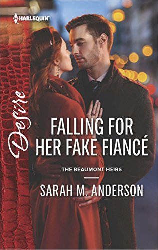 Falling for Her Fake Fiancé (The Beaumont Heirs Series Book 5)