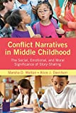 Conflict Narratives in Middle Childhood: The Social, Emotional, and Moral Significance of Story-Sharing