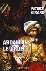 Abdallah le Cruel par Patrick Girard
