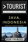 Greater Than a Tourist – Java, Indonesia: 50 Travel Tips from a Local