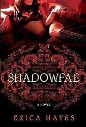 Shadowfae: A Novel (Shadowfae Chronicles)