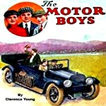 The Motor Boys: Chums Through Thick and Thin | Clarence Young