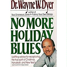 No More Holiday Blues by [Dyer, Wayne W.]