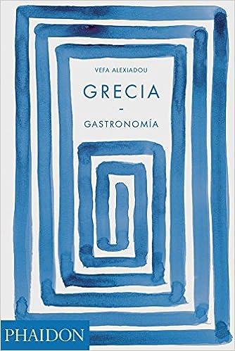 Grecia Gastronomía por Vefa Alexiadou