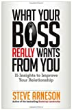 What Your Boss Really Wants from You, Arneson, 1626560773