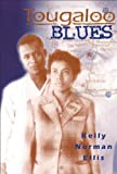 Tougaloo Blues, Kelly Norman Ellis, 0883782464