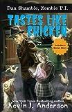 Tastes Like Chicken (Dan Shamble, Zombie P.I.) (Volume 6)