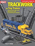 Trackwork for Toy Trains, Peter H. Riddle, 0890247072