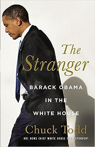the stranger barack obama in the white house chuck todd 9780316079570 amazoncom books amazoncom white house oval office