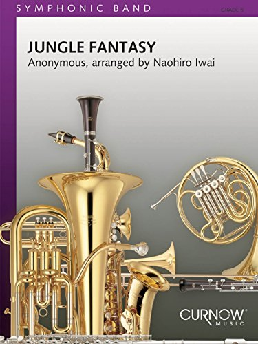 Curnow Music Jungle Fantasy (Grade 5 - Score Only) Concert Band Level 5 Composed by Naohiro - Curnow Concert Band Score Only