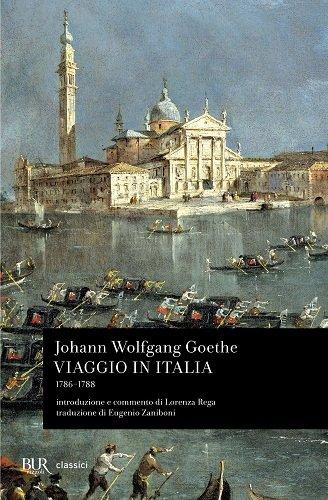 "Johann Wolfgang von Goethe: ""Viaggio in Italia"""