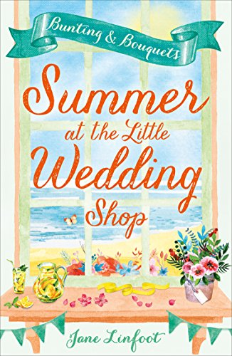 Summer at the Little Wedding Shop: The hottest new release of summer - perfect for the beach! (The Little Wedding Shop by the Sea, Book 3) ()