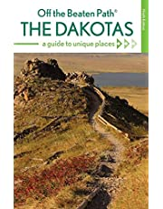 The Dakotas Off the Beaten Path®: A Guide to Unique Places